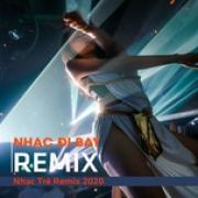 Nghe nhạc hot Nhạc Đi Bay - Nhạc Trẻ Remix 2020 Mp3 mới