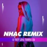 Tải bài hát hot Nhạc Remix - Ai Thật Lòng Thương Em Mp3 trực tuyến