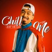 Download nhạc online Chill With Me - Rap Việt Hot Mp3