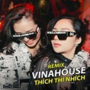 Download nhạc online Thích Thì Nhích - Remix Vinahouse chất lượng cao