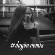 Tải bài hát hay #Duyên Remix Mp3 trực tuyến