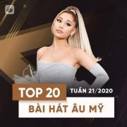 Tải bài hát hay Top 20 Bài Hát Âu Mỹ Tuần 21/2020 mới