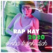 Tải nhạc Nhạc Rap Hay Dành Cho Người Ở Nhà Tránh Dịch - Rap Hay 2020 Mp3 miễn phí