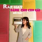 Download nhạc Rap Hay Dành Cho Con Gái Mới Nhất mới