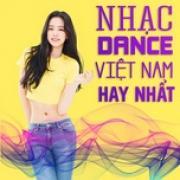 Tải nhạc Mp3 Nhạc Dance Việt Nam Hay Nhất online