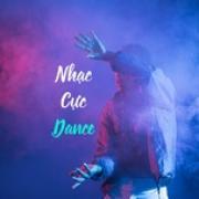 Download nhạc hay Nhạc Cực Dance - Nhạc Sôi Động Nghe Khi Ở Nhà mới