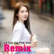 Tải bài hát mới Là Con Gái Phải Xinh Remix nhanh nhất