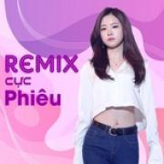 Download nhạc Remix Cực Phiêu (Vol. 1)