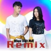 Tải nhạc mới Nhạc Việt Mới Remix Mp3 miễn phí
