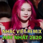 Tải bài hát Mp3 Nhạc Việt Remix Hay Nhất 2020 mới