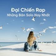 Tải bài hát Đại Chiến Rap - Những Bản Solo Hay Nhất (Vol. 1) miễn phí