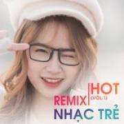 Tải nhạc Remix Nhạc Trẻ Hot (Vol. 1) miễn phí