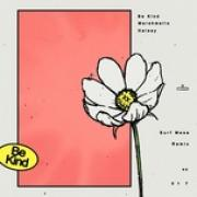 Tải bài hát online Be Kind (Surf Mesa Remix) (Single) Mp3 hot