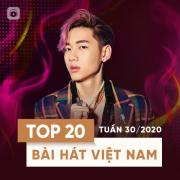 Tải nhạc Mp3 Top 20 Bài Hát Việt Nam Tuần 30/2020 hot