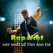 Tải nhạc online Rap Việt Hay Nhất Về Tình Anh Em Mp3