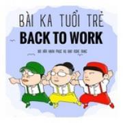 Nghe nhạc Bài Ca Tuổi Trẻ - Back To Work mới