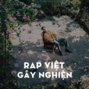 Tải nhạc hay Rap Việt Gây Nghiện trực tuyến