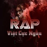 Nghe nhạc hay Rap Việt Cực Ngầu online