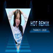 Tải bài hát mới Nhạc Việt Remix Hot Tháng 09/2020 hay online