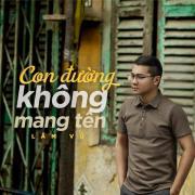 Nghe nhạc online Con Đường Không Mang Tên (Single) Mp3 hot