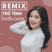 Tải bài hát Mp3 Remix Trữ Tình Chọn Lọc về điện thoại