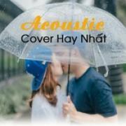 Tải bài hát mới Acoustic Cover Hay Nhất - Âm Nhạc Cho Tâm Hồn hot