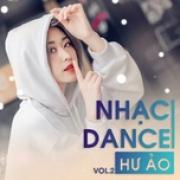 Tải bài hát hay Nhạc Dance Hư Ảo (Vol. 2) Mp3 hot