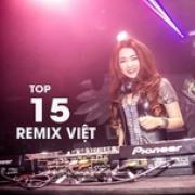 Nghe nhạc Top 15 Nhạc Việt Remix Hay Nhất 2020 mới