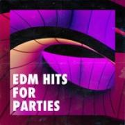 Nghe nhạc Edm Hits for Parties hay online