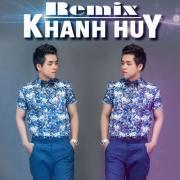 Tải bài hát hay Khánh Huy Remix Mp3 hot