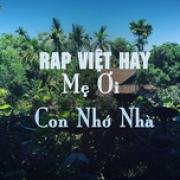 Download nhạc hot Rap Việt Hay - Mẹ ơi! Con Nhớ Nhà về điện thoại