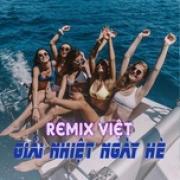Nghe nhạc mới Remix Việt Giải Nhiệt Ngày Hè Mp3 miễn phí