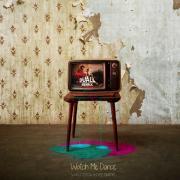 Nghe nhạc Watch Me Dance (Duall Remix) (Single) mới