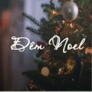 Tải bài hát hay Đêm Noel - Đêm Bình An Hạnh Phúc trực tuyến