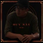 Tải bài hát hot Huy Này (Single) Mp3