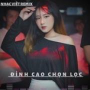 Nghe nhạc Nhạc Việt Remix Đỉnh Cao Chọn Lọc Mp3 trực tuyến