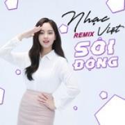 Nghe nhạc hot Nhạc Việt Remix Sôi Động mới nhất