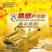 Nghe nhạc hot Emotional Saxophone - My Heart Will Go On (CD2) nhanh nhất