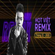 Tải nhạc Nhạc Việt Remix Hot Tháng 12/2020 Mp3 mới