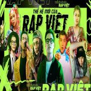 Tải nhạc mới Thế Hệ Mới Của Rap Việt miễn phí