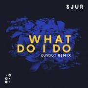 Tải nhạc What Do I Do (Dunisco Remix) (Single) Mp3 miễn phí