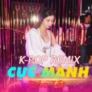 Download nhạc online K-Pop Remix Cực Mạnh Đón Tết hay nhất