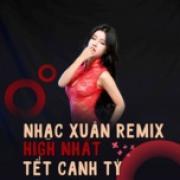 Nghe nhạc Nhạc Xuân Remix High Nhất Tết Canh Tý Mp3 miễn phí