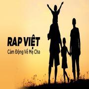 Nghe nhạc hot Nhạc Rap Việt Cảm Động Về Mẹ Cha hay online