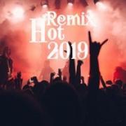 Nghe nhạc hot Remix Hot 2019 - Bùng Cháy Với Năm Tháng hay nhất