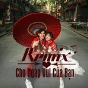Tải bài hát hay Nhạc Remix Cho Ngày Vui Của Bạn