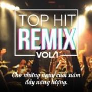 Tải bài hát online Top Hit Remix (Vol. 1) mới nhất