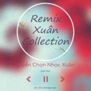 Tải bài hát hot Xuân Remix Tuyển Chọn về điện thoại