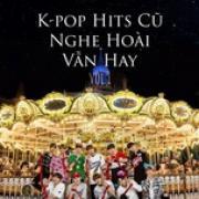 Download nhạc hay K-Pop Hits Cũ Nghe Hoài Vẫn Hay (Vol. 1) mới nhất