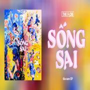 Nghe nhạc Mp3 Sống Sai (EP) mới online
